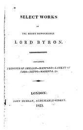Select Works, Containing Prisoner of Chillon, Manfred, Lament of Tasso, Beppo, Mazeppa, &c