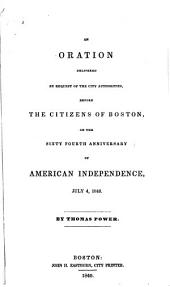 An Oration Delivered by Request of the City Authorities Before the Citizens of Boston, on the Sixty-fourth Anniversary of American Independence: July 4, 1840