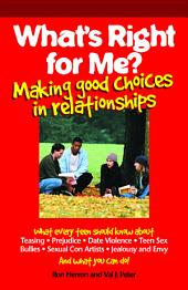 What's Right for Me?: Making Good Choices in Relationships
