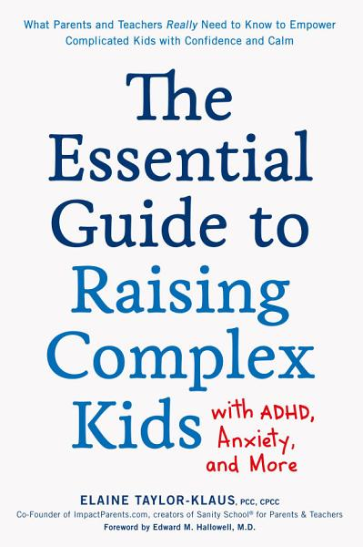 Download The Essential Guide to Raising Complex Kids with ADHD  Anxiety  and More Book