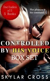 Controlled by His Voice Box Set (Erotic Romance)