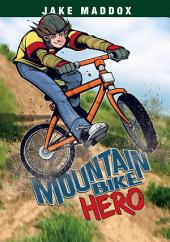 Jake Maddox: Mountain Bike Hero