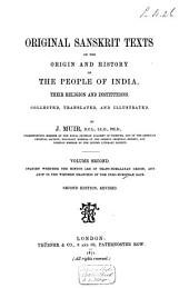 Original Sanskrit Texts on the Origin and History of the People of India, Their Religion and Institutions: Inquiry whether the Hindus are of trans-Himalayan origin, and akin to the Western branches of the Indo-European race. Part second, Volume 1