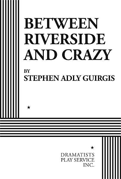 Download Between Riverside and Crazy Book
