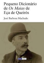 """Pequeno Dicionário de """"Os Maias"""" de Eça de Queirós"""