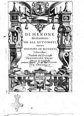 Di Herone Alessandrino De gli automati, ouero Machine se mouenti, libri due, tradotti dal greco da Bernardino Baldi abbate di Guastalla
