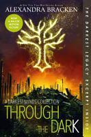 Through the Dark  A Darkest Minds Collection PDF