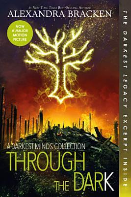 Through the Dark  A Darkest Minds Collection