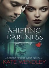 Shifting Darkness