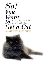 So! You Want to Get a Cat:an Animal Love