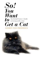 So  You Want to Get a Cat an Animal Love PDF