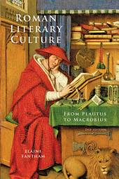 Roman Literary Culture, second edition: From Plautus to Macrobius, Edition 2