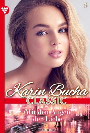 Karin Bucha Classic 3     Liebesroman PDF