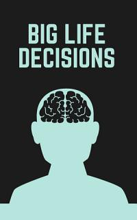 Mind Gym   A Guide To Making Your BIG LIFE DECISIONS Book