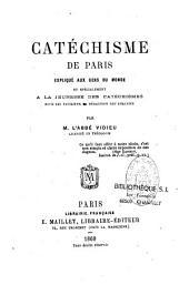 Catéchisme de Paris expliqué aux gens du monde, et... à la jeunesse des catéchismes...