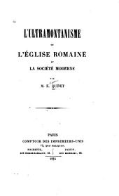 L'Ultramontanisme: ou, l'Église romaine et la société moderne