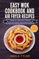Easy Wok Cookbook And Air Fryer Recipes