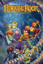 Jim Henson's Fraggle Rock: Journey to the Everspring: Issues 1-4
