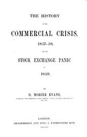 The History of the Commercial Crisis: 1857-58, and the Stock Exchange Panic of 1859