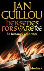 Heksenes forsvarere: en historisk reportage