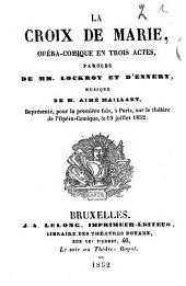 La croix de Marie: opéra-comique en trois actes