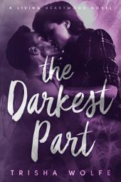 The Darkest Part (Living Heartwood #1)