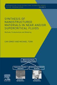 Synthesis of Nanostructured Materials in Near and or Supercritical Fluids