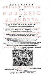Recherche des antiquitez et noblesse de Flandres, contenant l'histoire genealogique des comtes de Flandres, avec une description du pays (etc.)