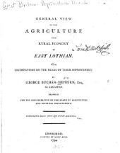 General view of the agriculture and rural economy of East Lothian: With observations on the means of their improvement