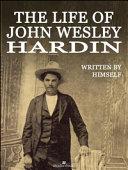 The Life of John Wesley Hardin  Illustrated  PDF