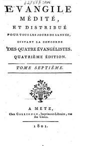 Évangile medité, et distribué pour tous le jours de l'année, suivant la concorde des quatres évangélistes[L. Duquesne!: Volume7