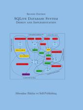 SQLite Database System Design and Implementation (Second Edition, Version 1): (See other editions at https://books.google.com/books/?id=zSbxCwAAQBAJ and decide one)