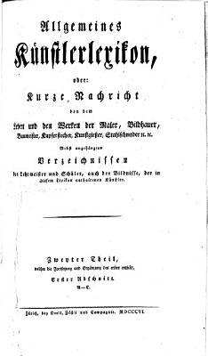 Allgemeines K  nstlerlexikon  oder  Kurze Nachricht von dem Leben und den Werken der Maler  Bildhauer  Baumeister  Kupferstecher  Kunstgiesser  Stahlschneider PDF