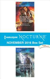 Harlequin Nocturne November 2016 Box Set: A Hunter Under the Mistletoe\Immortal Billionaire