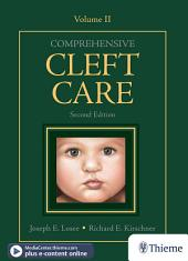 Comprehensive Cleft Care, Second Edition: Volume Two: Edition 2