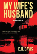 Download My Wife s Husband  A Family Thriller Book