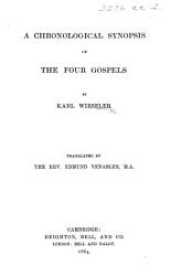 A Chronological Synopsis of the Four Gospels ... Translated [from the German] by ... E. Venables