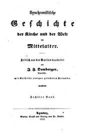 Synchronistische Geschichte der Kirche und der Welt im Mittelalter: 6