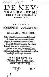 De neutralibus et mediis pia et necessaria admonitio
