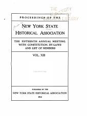 Proceedings of the New York State Historical Association: 2d-19th Annual Meeting, with Constitution, By-laws and List of Members, Volume 13