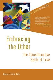 Embracing the Other: The Transformative Spirit of Love