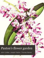 Paxton's Flower Garden: Volume 1