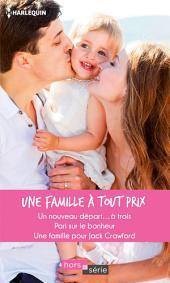 Une famille à tout prix: Un nouveau départ... à trois - Pari sur le bonheur - Une famille pour Jack Crawford