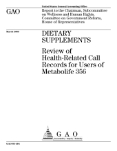 Dietary supplements review of healthrelated call records for users of Metabolife 356 : report to the Chairman, Subcommittee on Wellness and Human Rights, Committee on Government Reform, House of Representatives.