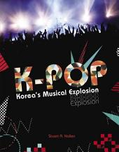 K-Pop: Korea's Musical Explosion