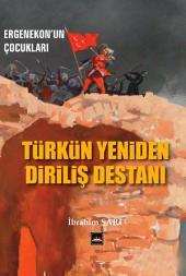 ERGENEKON!'UN ÇOCUKLARI: Ergenekon'dan çıkışı başaran Bumın Kağan kardeşiyle Türk birliğini sağladı. Göktürk devleti ve hanedanı öyle bir prestij kazandı ki, artık bütün Türkçe konuşanlara Türk dendi.