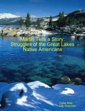 Martin Tells a Story: Struggles of the Great Lakes Native Americans