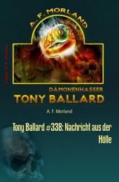 Tony Ballard #338: Nachricht aus der Hölle: Cassiopeiapress Horror-Serie