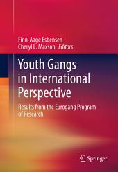 Youth Gangs in International Perspective: Results from the Eurogang Program of Research