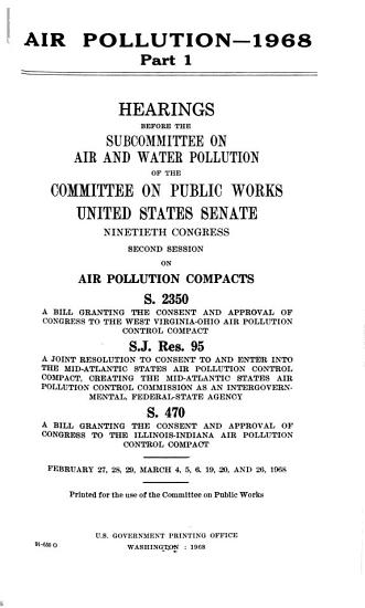 Air Pollution   1968  Hearings Before the Subcommittee on Air and Water Pollution     PDF
